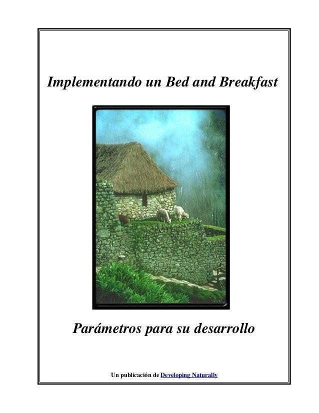 Implementando un Bed and Breakfast Parámetros para su desarrollo Un publicación de Developing Naturally