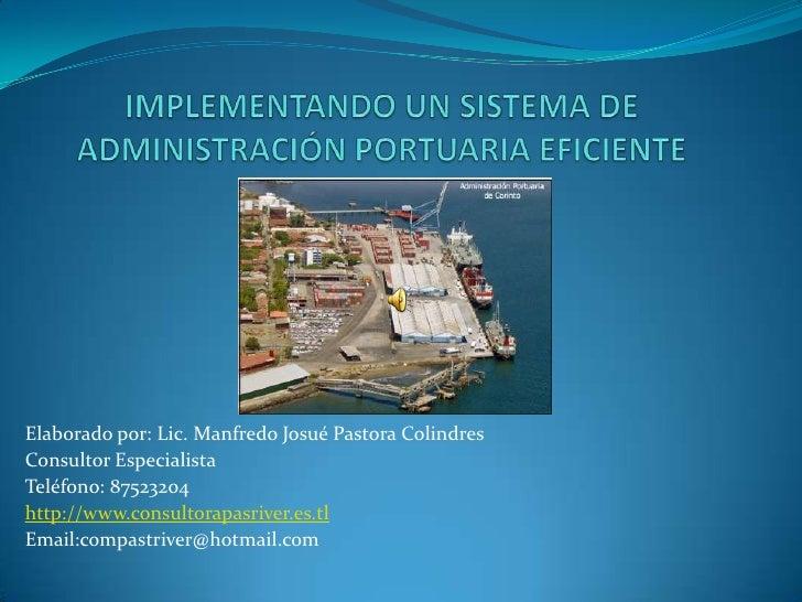 Elaborado por: Lic. Manfredo Josué Pastora ColindresConsultor EspecialistaTeléfono: 87523204http://www.consultorapasriver....