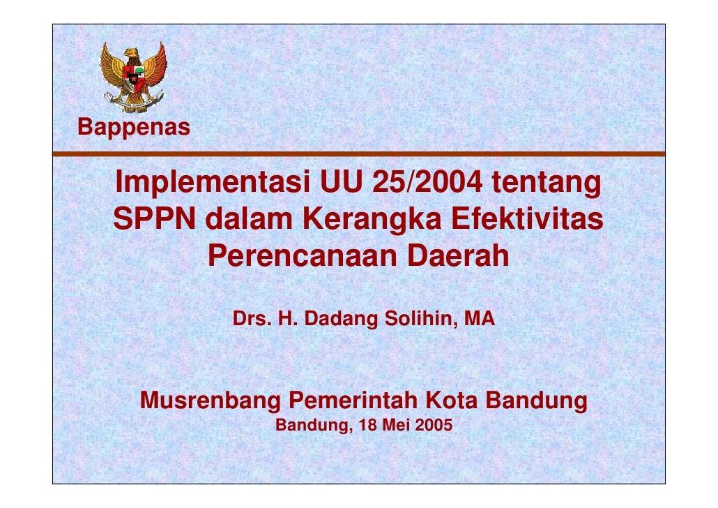 Bappenas  pp  Implementasi UU 25/2004 tentang    p                           g  SPPN dalam Kerangka Efektivitas       Pere...