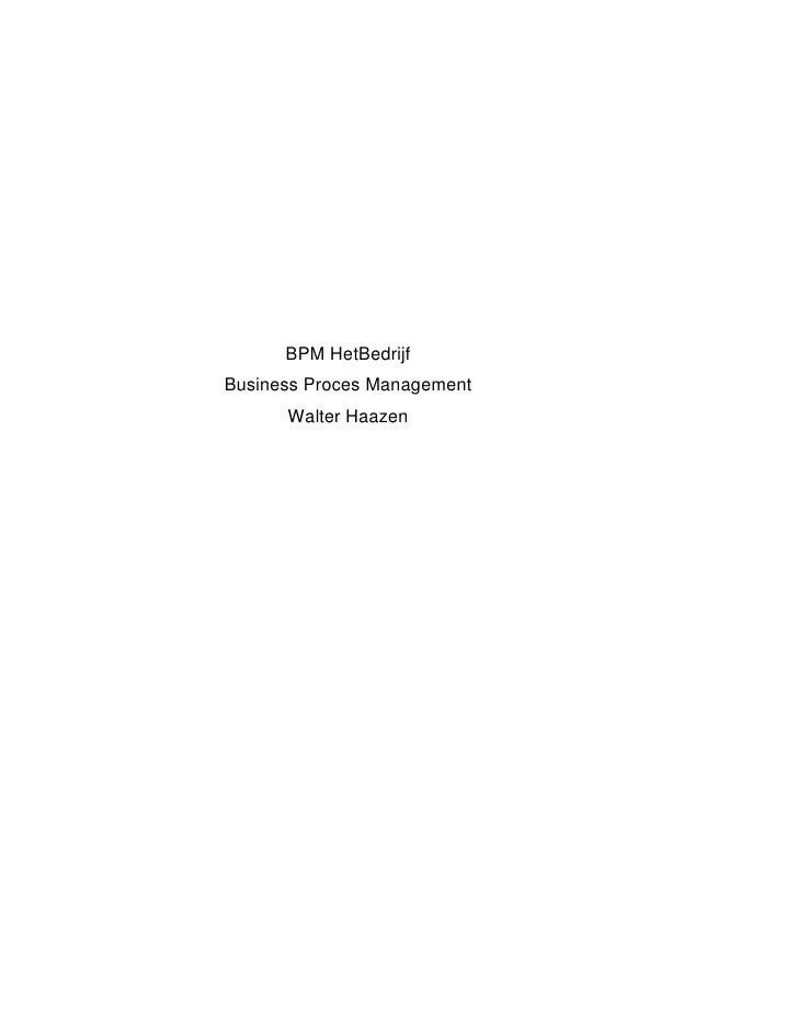 BPM HetBedrijf Business Proces Management       Walter Haazen