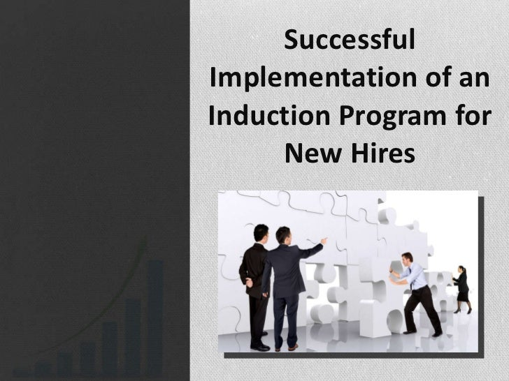 Successful Implementation of an Induction Program for New Hires