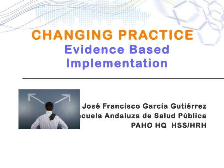 Changing Practice: Implementation strategies