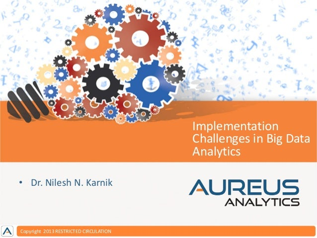 Aureus Claims Solution  Implementation Challenges in Big Data Footer Option 2 Analytics • Dr. Nilesh N. Karnik  Copyright ...