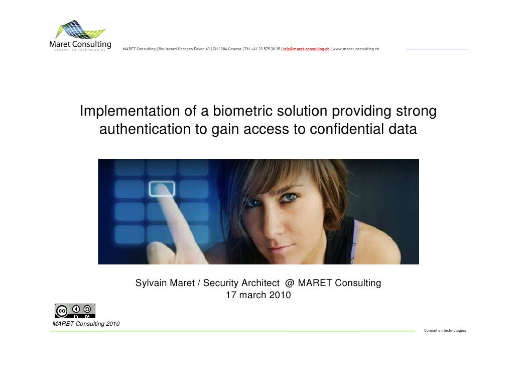 Implementation of a Biometric Solution Providing Strong Authentication To Gain Access To Confidential Da