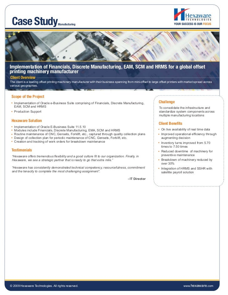 Case Study                          ManufacturingImplementation of Financials, Discrete Manufacturing, EAM, SCM and HRMS f...