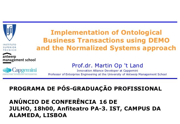 Implementation of Ontological          Business Transactions using DEMO        and the Normalized Systems approach        ...