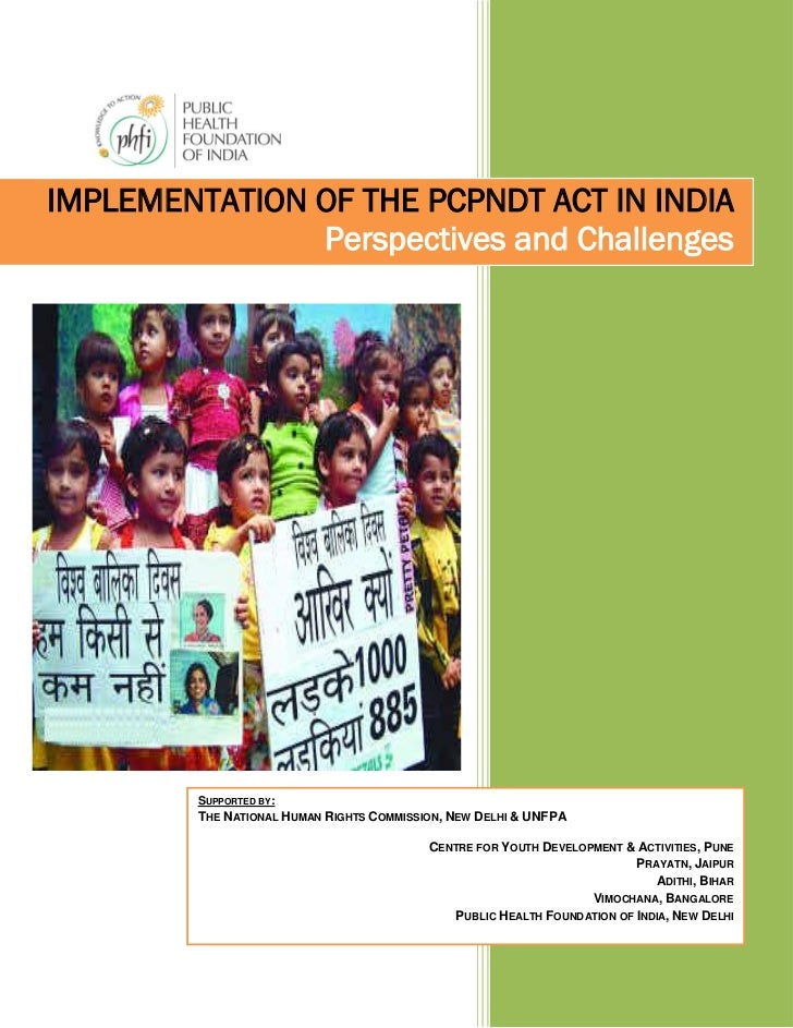 IMPLEMENTATION OF THE PCPNDT ACT IN INDIA               Perspectives and Challenges         SUPPORTED BY:         THE NATI...