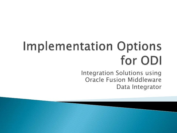 Implementation Options for ODI
