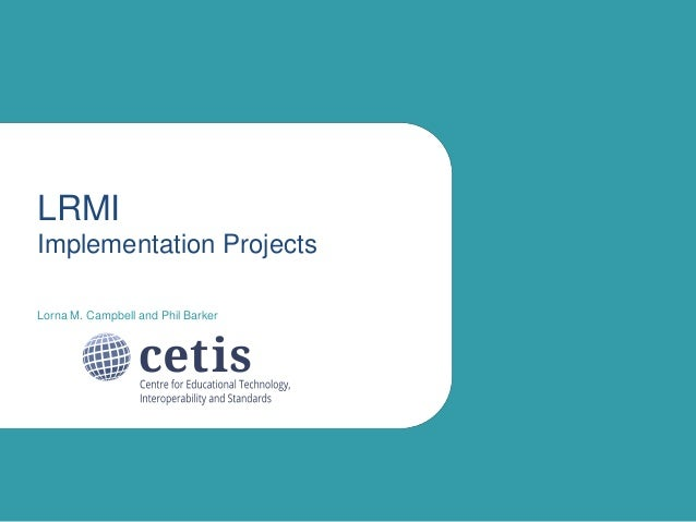 LRMI Implementation Projects - #Cetis14