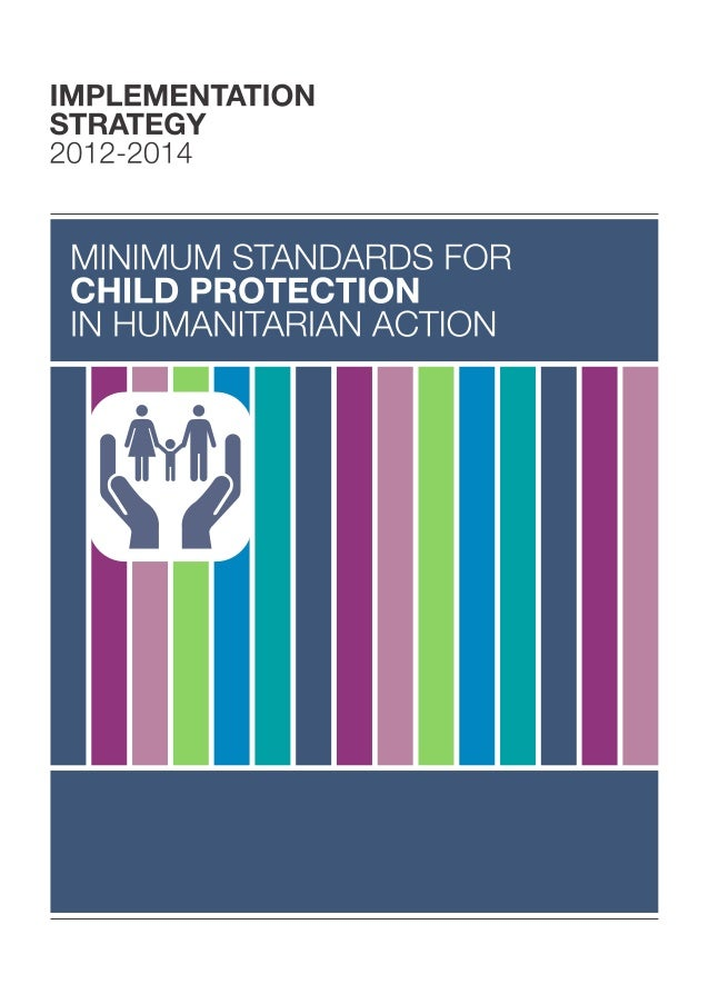 Implementation strategy 2012-2014. Minimun standards for child protection in humanitarian action