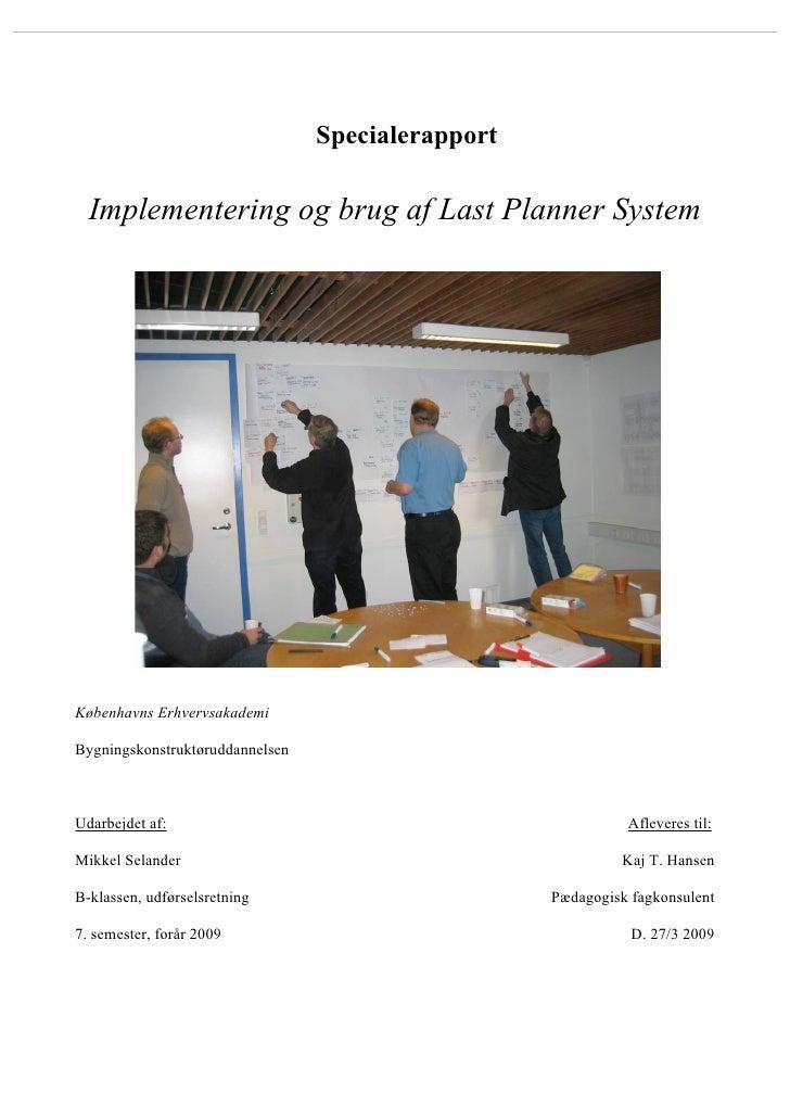 Specialerapport    Implementering og brug af Last Planner System     Københavns Erhvervsakademi  Bygningskonstruktøruddann...