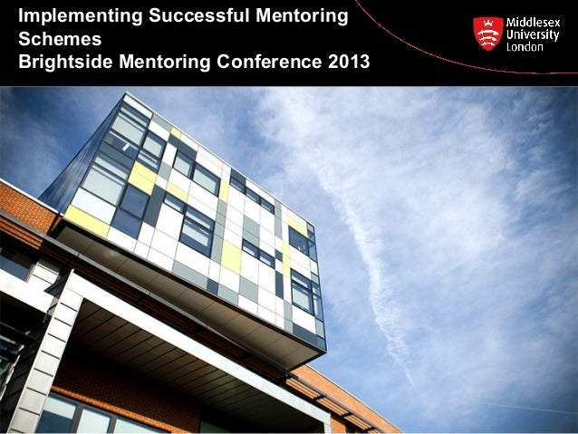 Implementing Successful Mentoring Schemes - Middlesex University