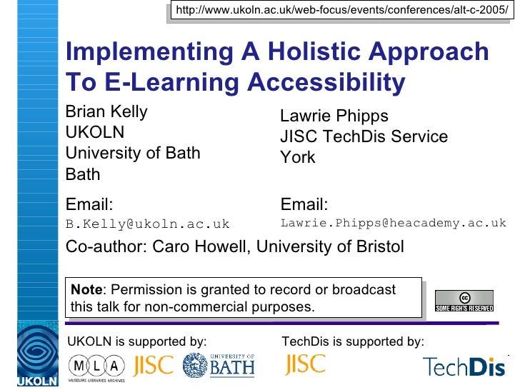 Implementing A Holistic Approach To E-Learning Accessibility  Brian Kelly UKOLN University of Bath Bath Email: [email_addr...