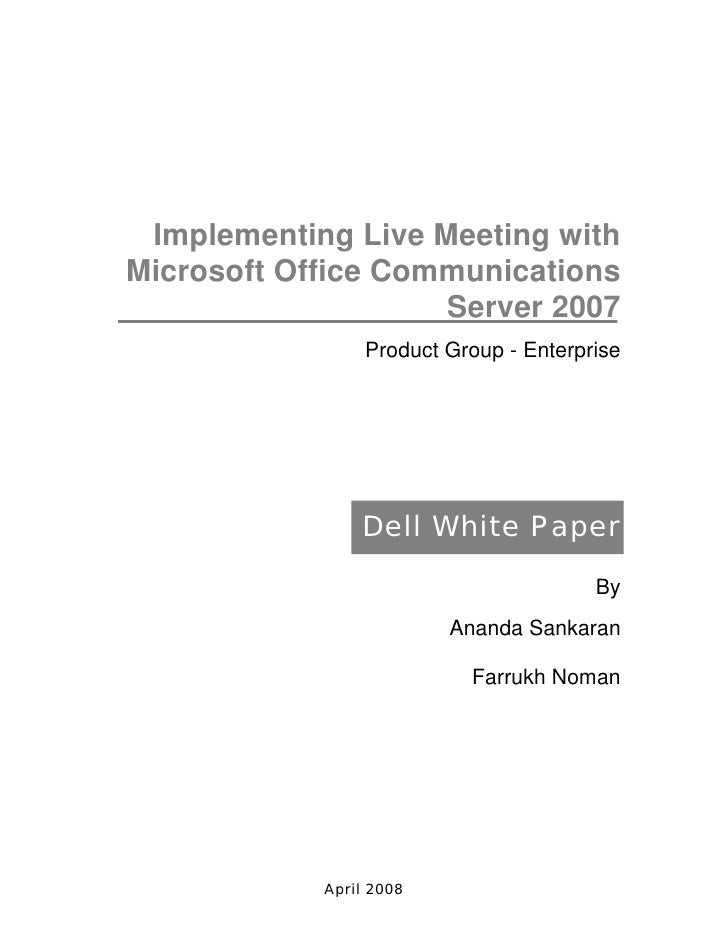 Implementing Live Meeting with Microsoft Office Communications                     Server 2007                  Product Gr...