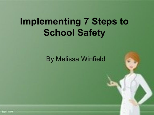 Implementing 7 Steps toSchool SafetyBy Melissa Winfield