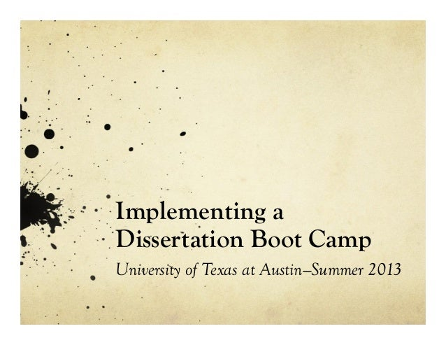 Implementing a Dissertation Boot Camp University of Texas at Austin—Summer 2013