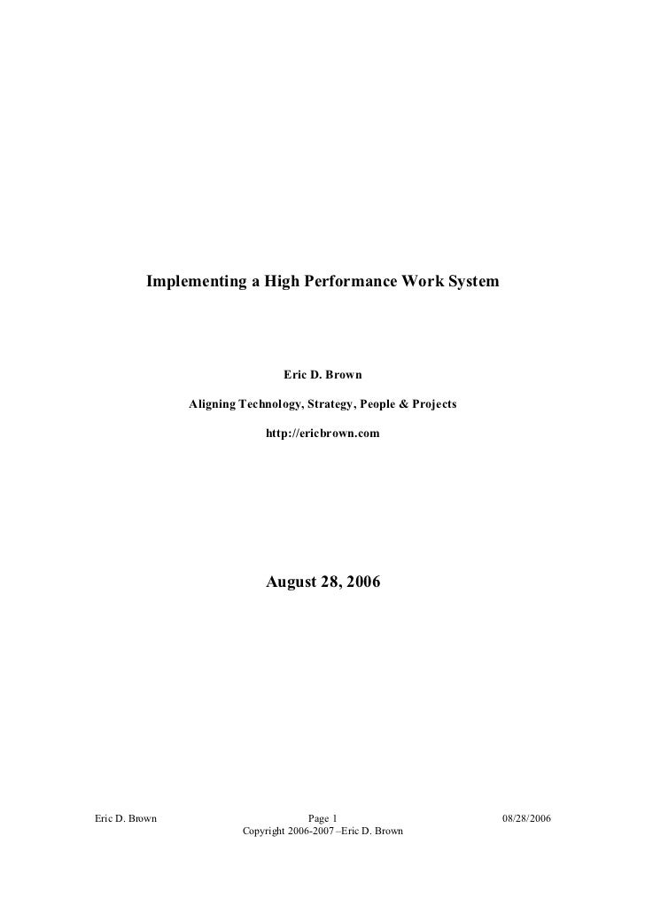 Implementing a High Performance Work System                                 Eric D. Brown                Aligning Technolo...