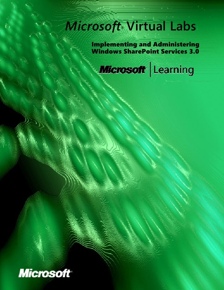 Microsoft Virtual Labs             ®        Implementing and Administering     Windows SharePoint Services 3.0