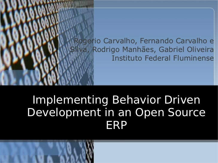 Implementing Behavior Driven Development in an Open Source ERP