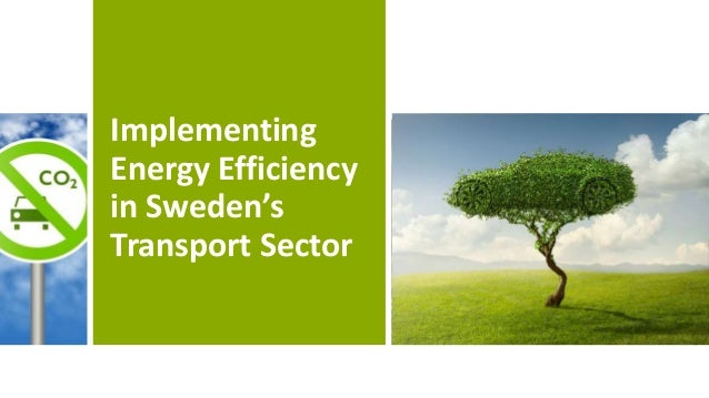 Implementing Energy Efficiency in Sweden's Transport Sector