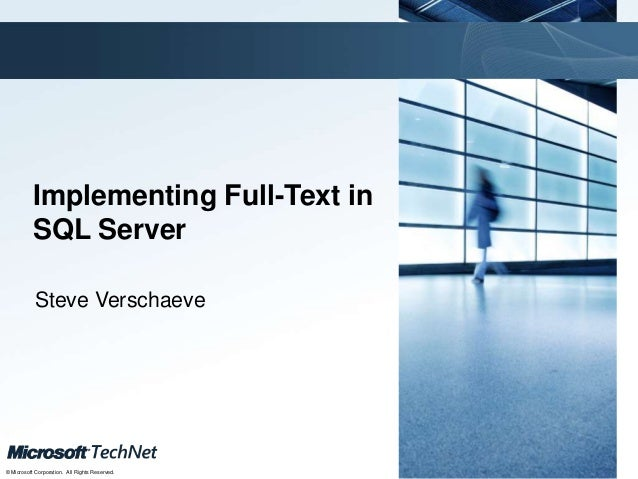 Click to edit Master title style           Implementing Full-Text in           SQL Server           Steve Verschaeve      ...