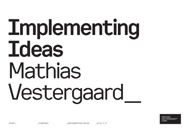 ImplementingIdeasMathiasVestergaard__PAGE 1   _Compass   _Implementing Ideas   _2012-11-17