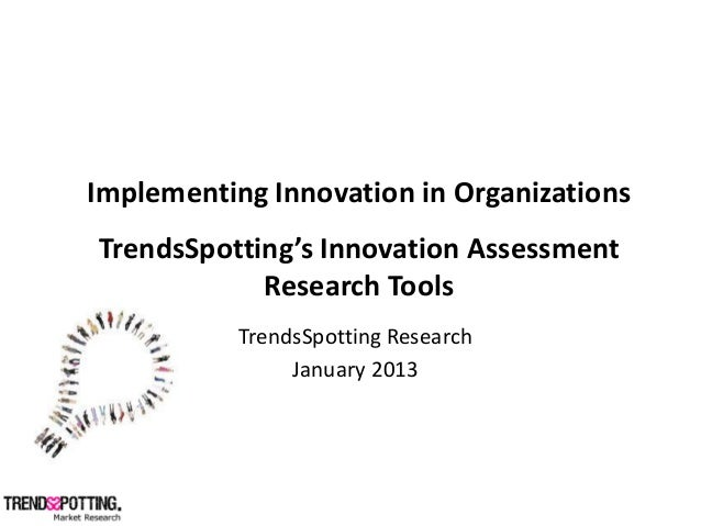 Implementing Innovation in Organizations                   Innovation Assessment               Research Tools    ...