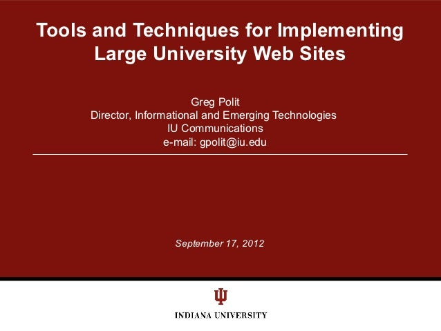 Tools and Techniques for Implementing      Large University Web Sites                          Greg Polit     Director, In...