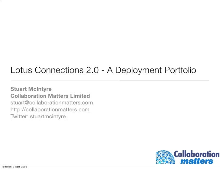 Lotus Connections 2.0 - A Deployment Portfolio        Stuart McIntyre        Collaboration Matters Limited        stuart@c...