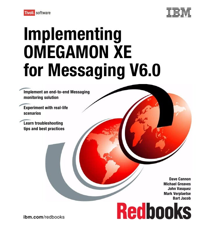Front coverImplementingOMEGAMON XEfor Messaging V6.0Implement an end-to-end Messagingmonitoring solutionExperiment with re...