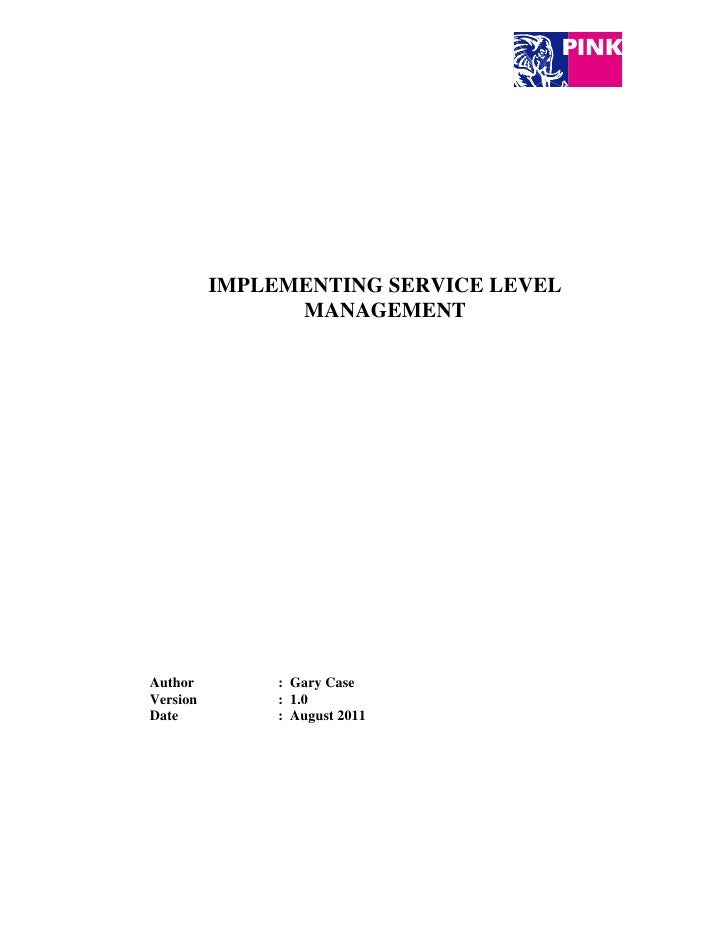 IMPLEMENTING SERVICE LEVEL                         MANAGEMENT       Author                    : Gary Case       Version   ...