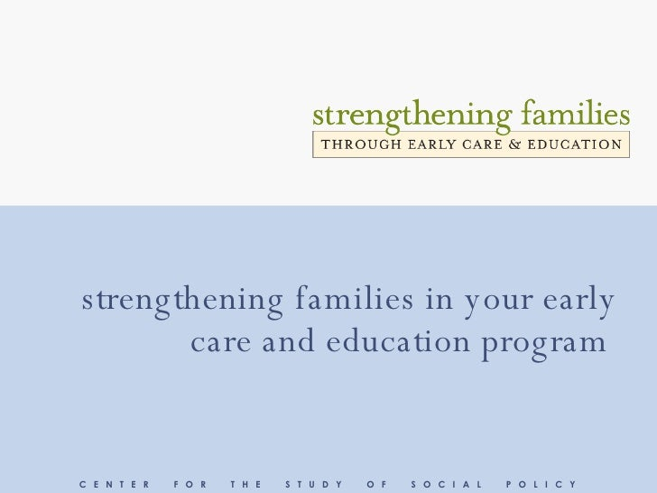 strengthening families in your early care and education program   C  E  N  T  E  R  F  O  R  T  H  E  S  T  U  D  Y  O  F ...