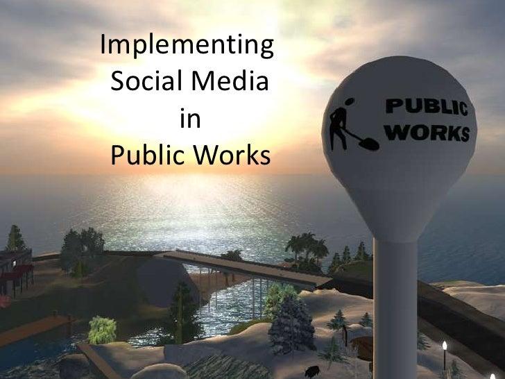 ImplementingSocial Media inPublic Works<br />