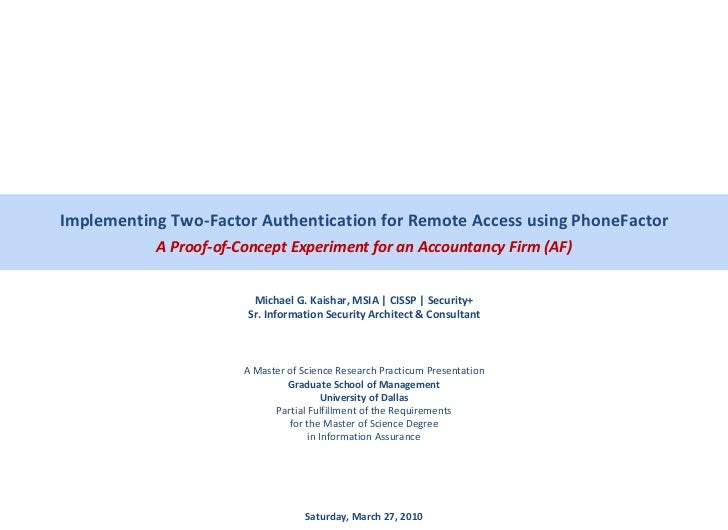 Implementing Two-Factor Authentication for Remote Access using PhoneFactor A Proof-of-Concept Experiment for an Accountanc...