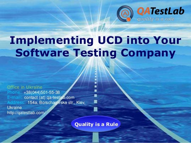 Implementing UCD into Your Software Testing Company Office in Ukraine Phone: +38(044)501-55-38 E-mail: contact (at) qa-tes...