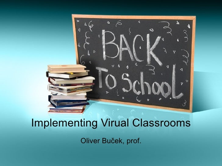 Implementing virual classrooms