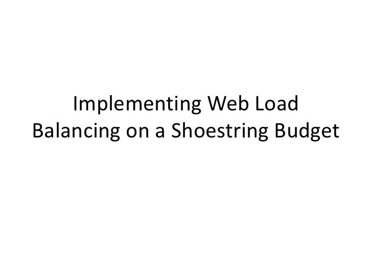 Implementing Web Load Balancing On A Shoestring Budget