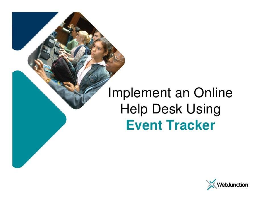 Implement an Online   Help Desk Using    Event Tracker
