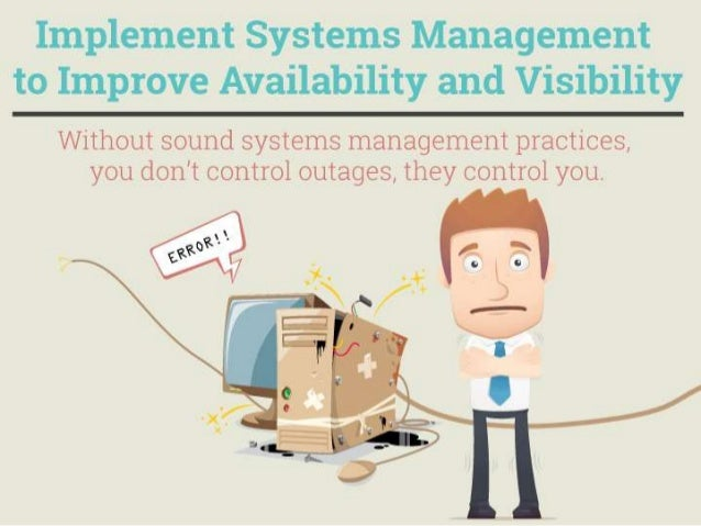 Implement Systems Management to Improve Availability and Visibility