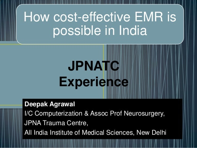 Deepak Agrawal I/C Computerization & Assoc Prof Neurosurgery, JPNA Trauma Centre, All India Institute of Medical Sciences,...