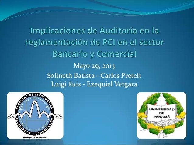 Mayo 29, 2013 Solineth Batista - Carlos Pretelt Luigi Ruiz - Ezequiel Vergara