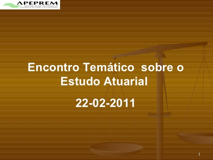 Encontro Temático  sobre o Estudo Atuarial  22-02-2011