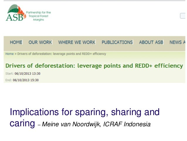 Implications for sparing, sharing andcaring – Meine van Noordwijk, ICRAF Indonesia