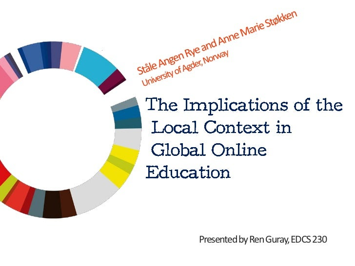 Implications of the Local Context in Global Distance Education by Rye and Stokken, University of Agder, Norway