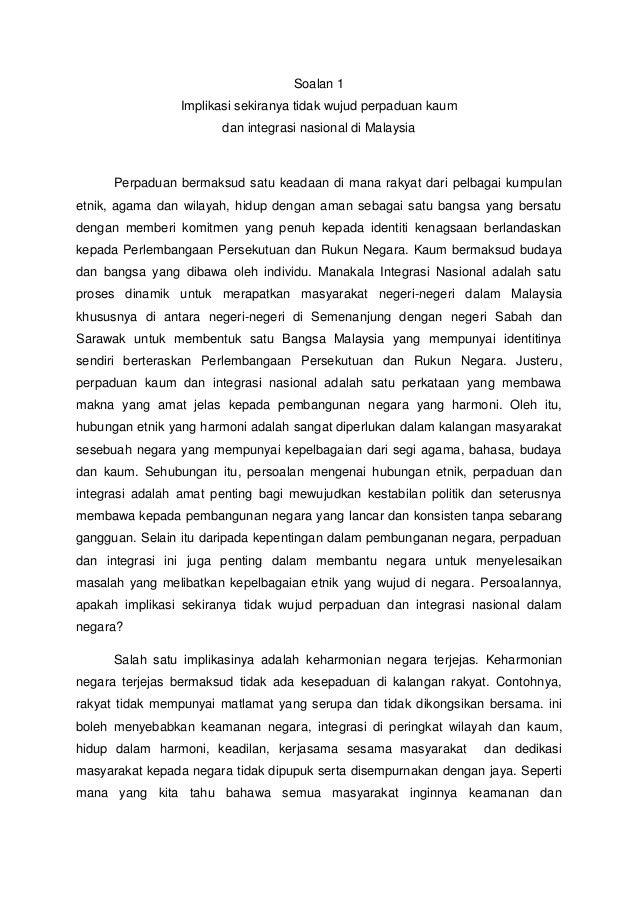 Soalan 1 Implikasi sekiranya tidak wujud perpaduan kaum dan integrasi nasional di Malaysia Perpaduan bermaksud satu keadaa...