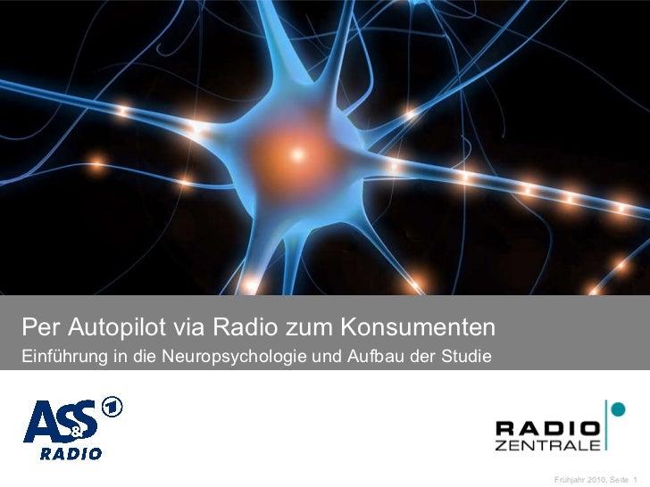 Per Autopilot via Radio zum Konsumenten Einführung in die Neuropsychologie und Aufbau der Studie