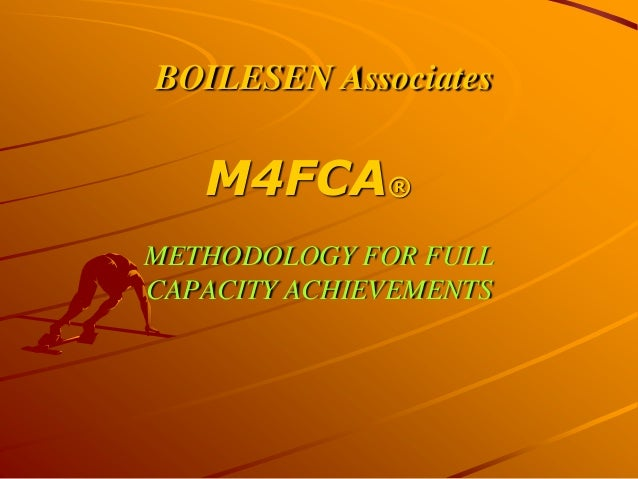 BOILESEN AssociatesMETHODOLOGY FOR FULLCAPACITY ACHIEVEMENTSM4FCA®