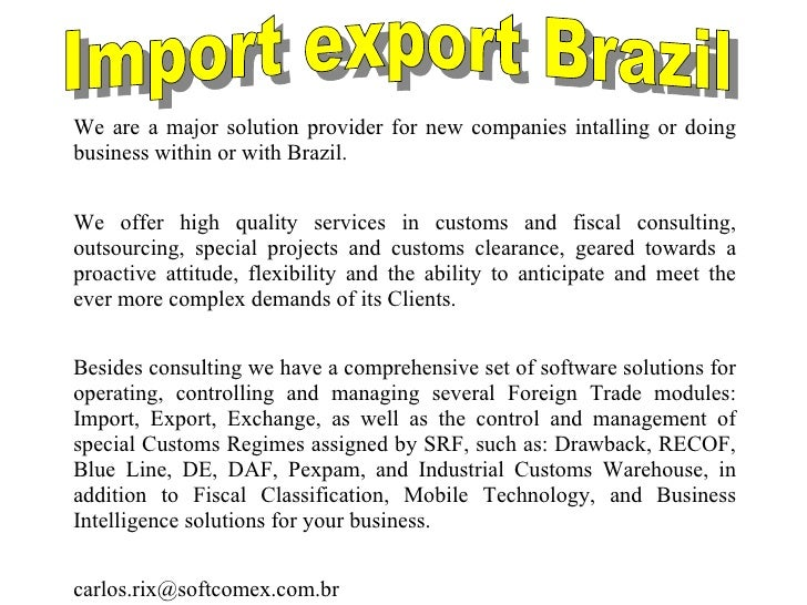We are a major solution provider for new companies intalling or doing business within or with Brazil. We offer high qualit...