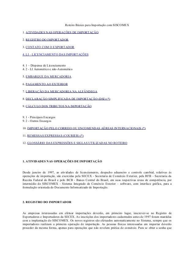 Roteiro Básico para Importação com SISCOMEX1. ATIVIDADES NAS OPERAÇÕES DE IMPORTAÇÃO2. REGISTRO DO IMPORTADOR3. CONTATO CO...