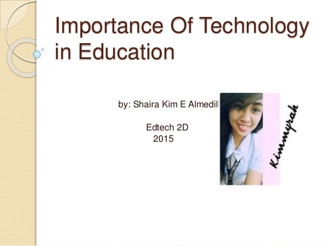 technology importance essay 5 paragraph essay: technology and the education system 4/1 help for my essay on technology develop the social skills which will be important as.